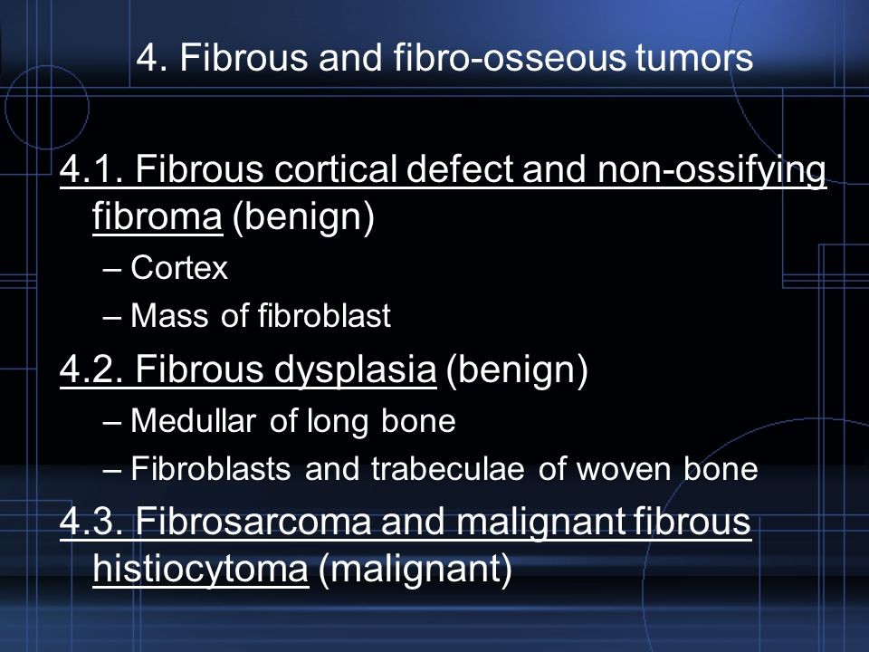 4. Fibrous and fibro-osseous tumors