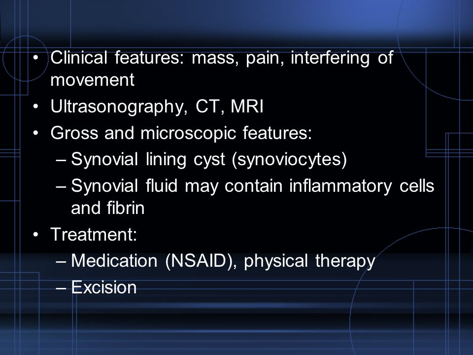 Clinical features: mass, pain, interfering of movement