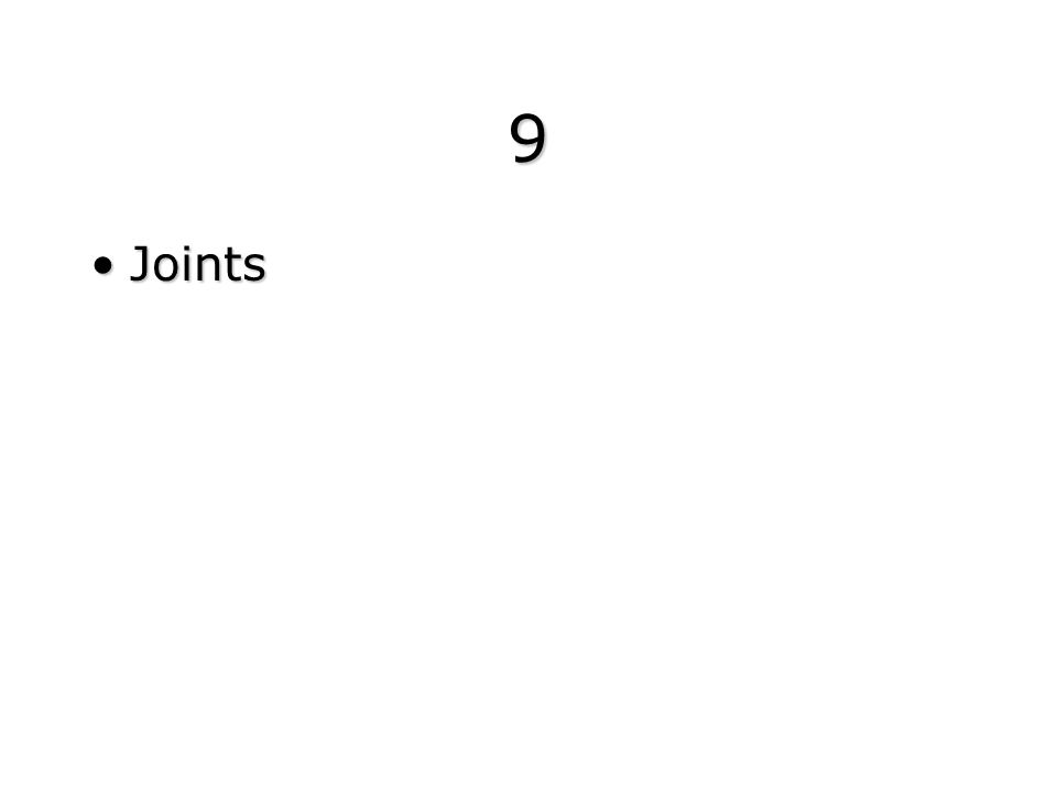 9 Joints