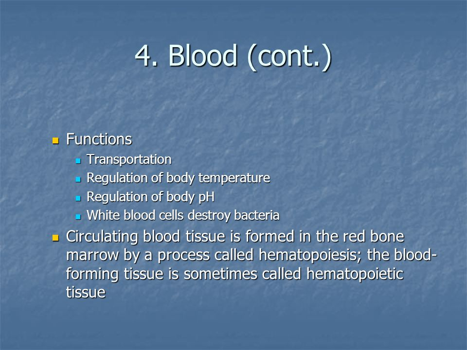 4. Blood (cont.) Functions
