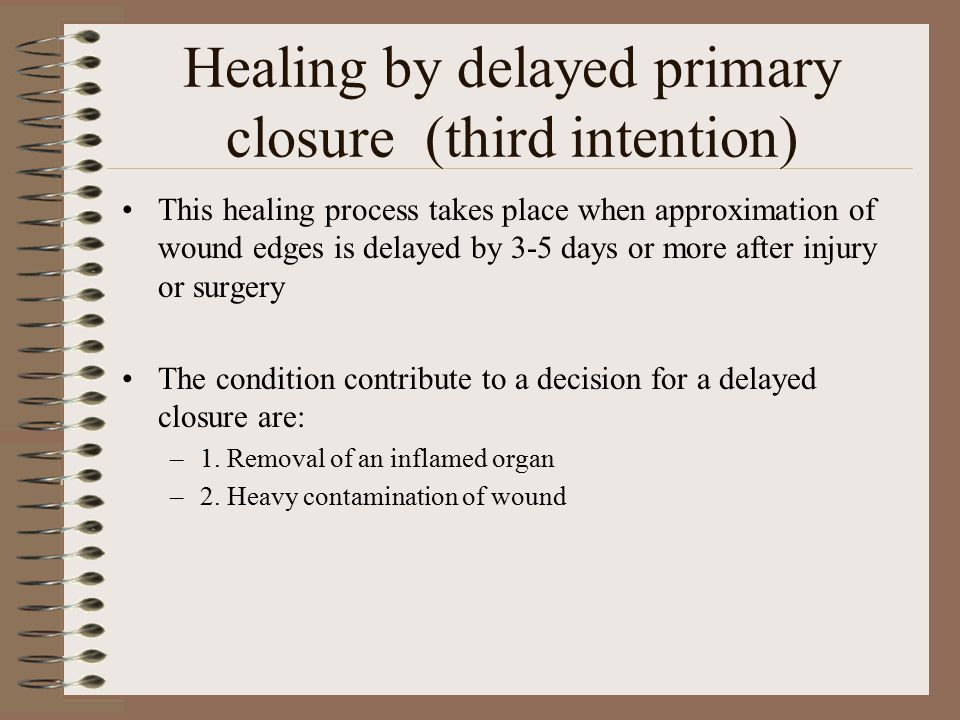 Healing by delayed primary closure (third intention)