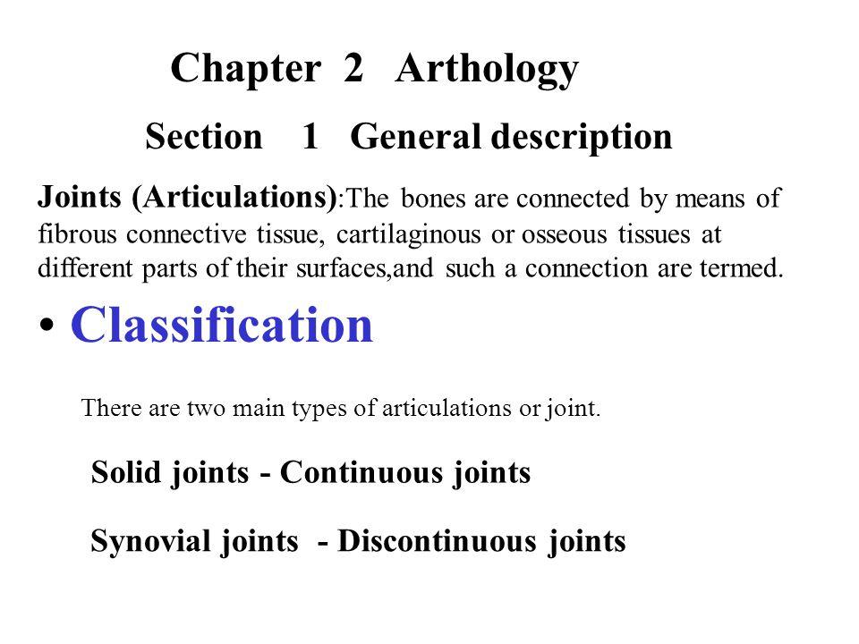 Classification Chapter 2 Arthology Section 1 General description