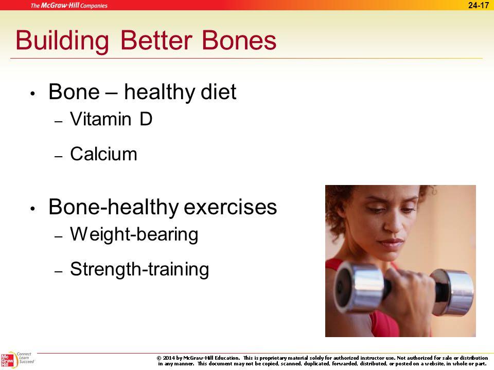 Building Better Bones Bone – healthy diet Bone-healthy exercises
