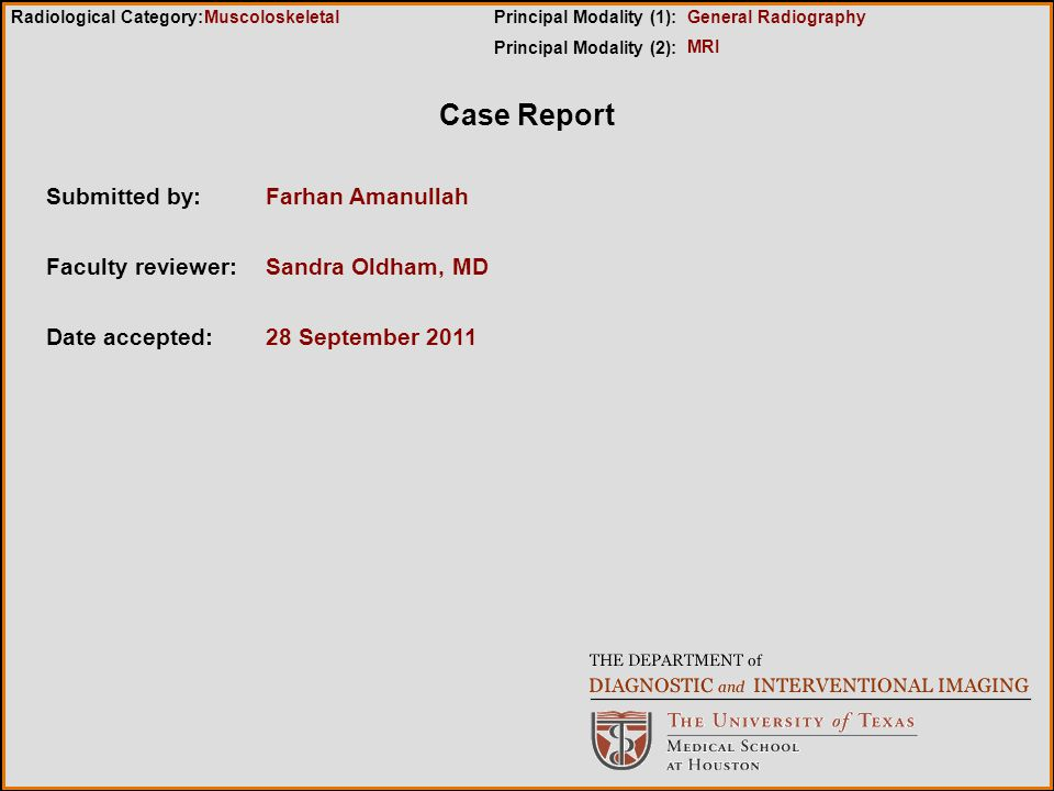 Case Report Submitted by: Farhan Amanullah Faculty reviewer: