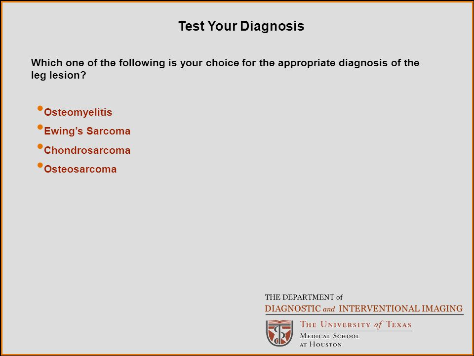 Test Your Diagnosis Which one of the following is your choice for the appropriate diagnosis of the leg lesion