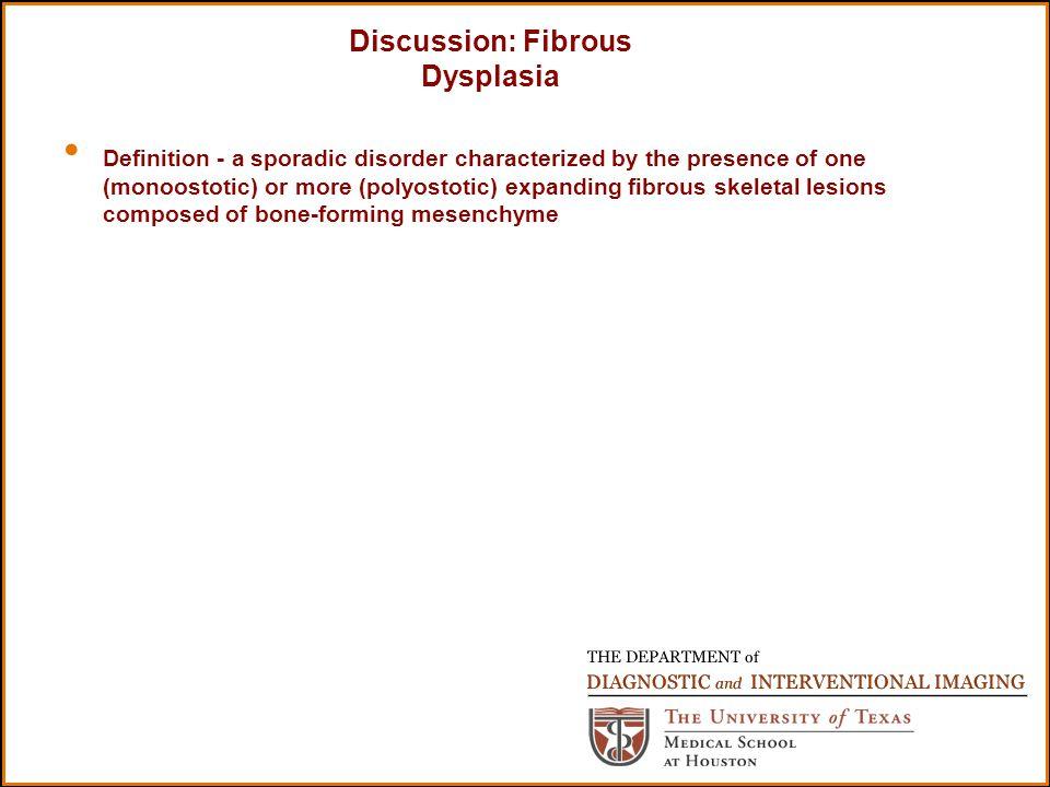 Discussion: Fibrous Dysplasia