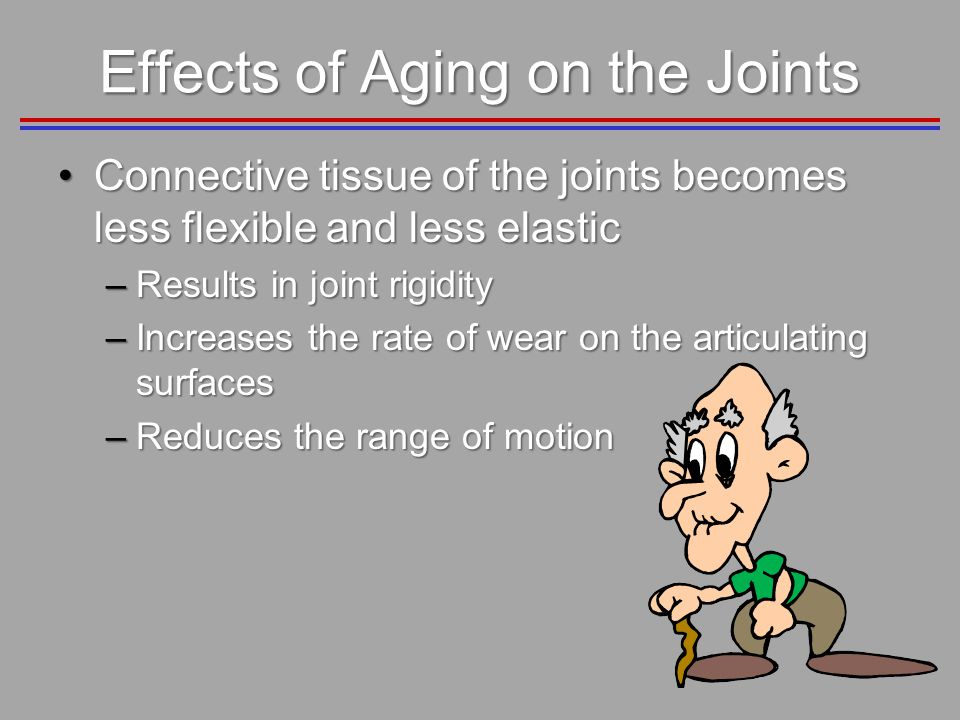 Effects of Aging on the Joints