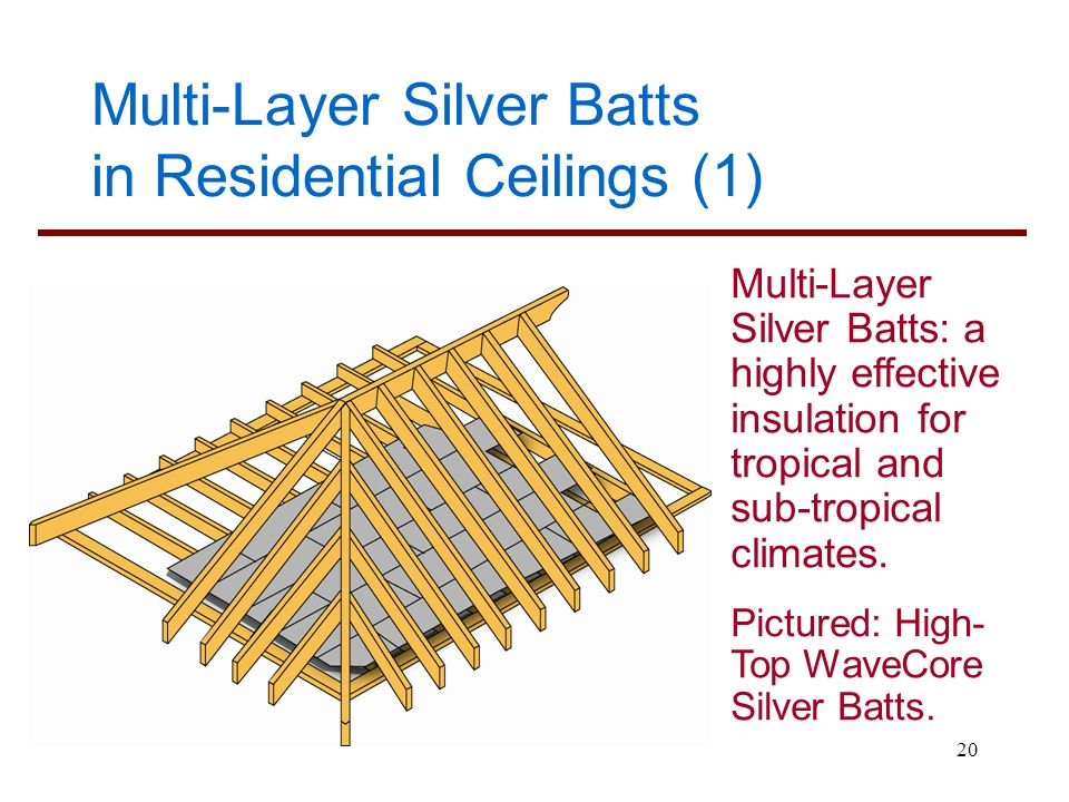 Multi-Layer Silver Batts in Residential Ceilings (1)