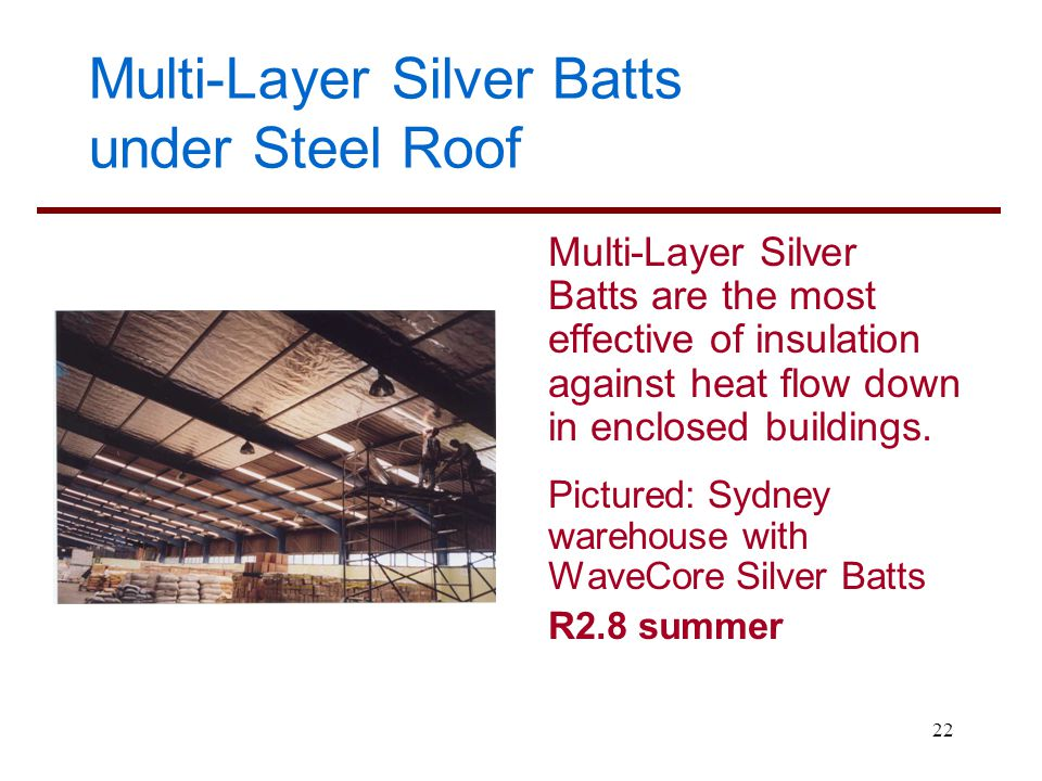 Multi-Layer Silver Batts under Steel Roof