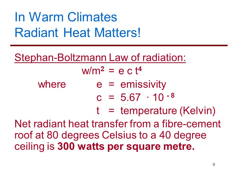 In Warm Climates Radiant Heat Matters!