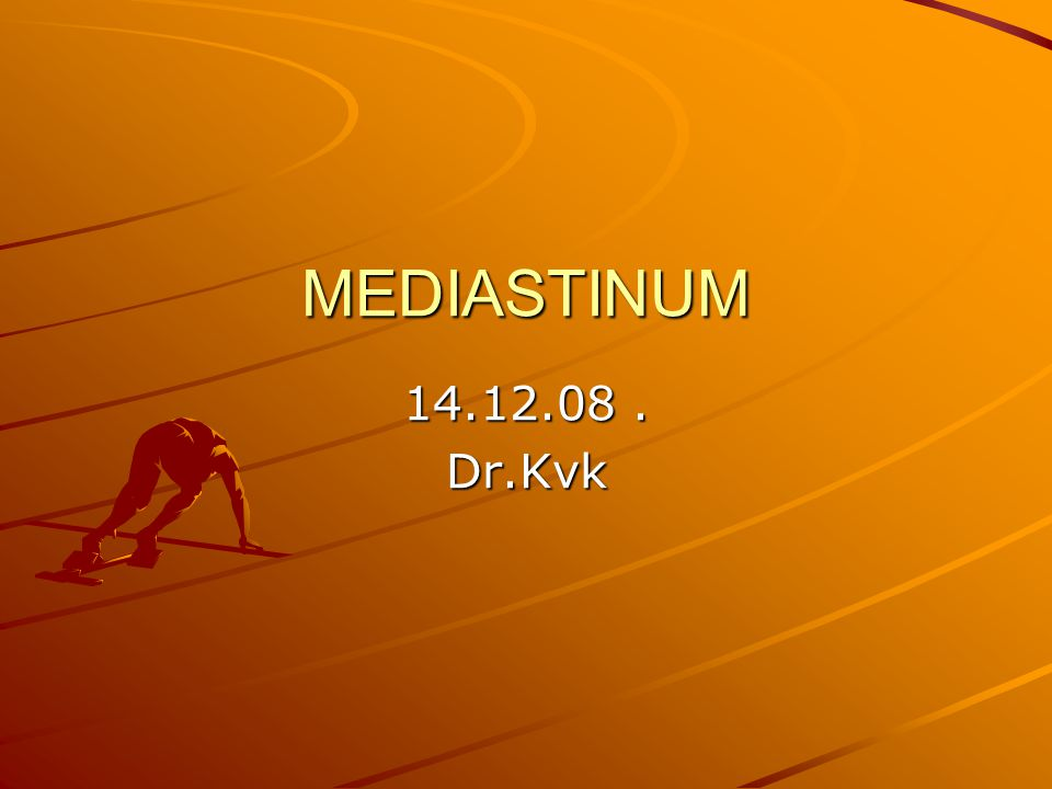 MEDIASTINUM 14.12.08 . Dr.Kvk