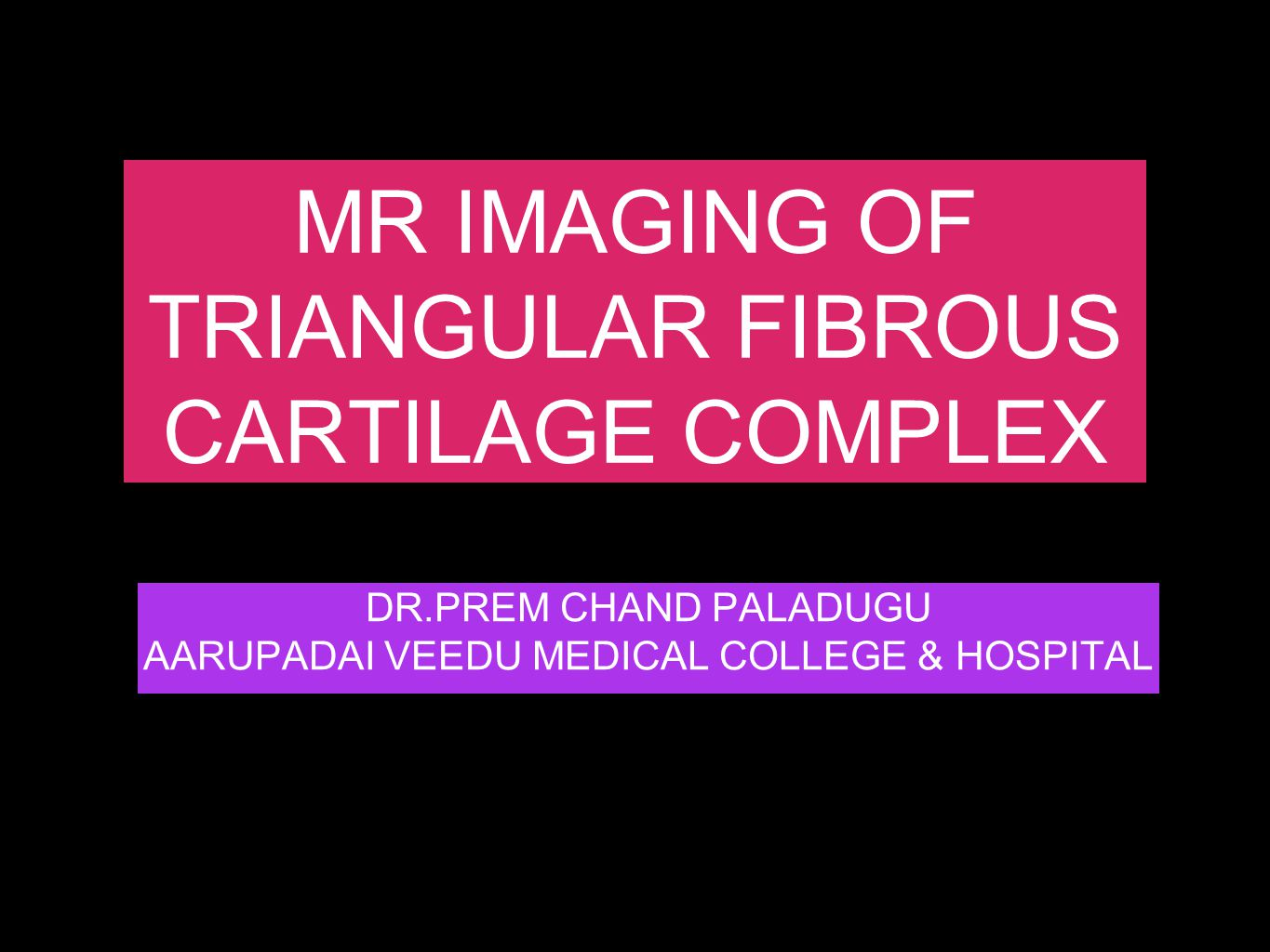 MR IMAGING OF TRIANGULAR FIBROUS CARTILAGE COMPLEX