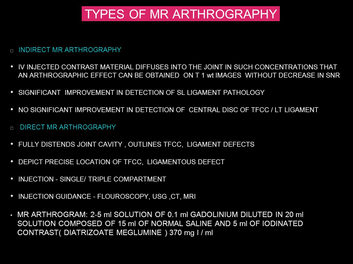 TYPES OF MR ARTHROGRAPHY