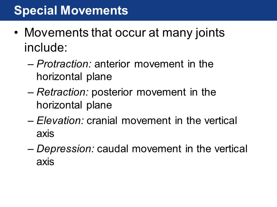 Movements that occur at many joints include:
