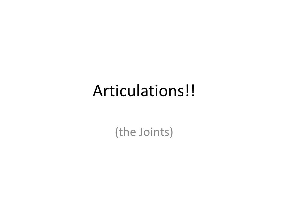 Articulations!! (the Joints)