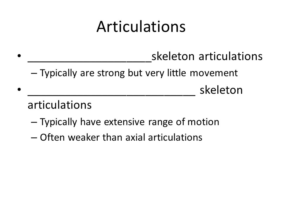 Articulations ____________________skeleton articulations