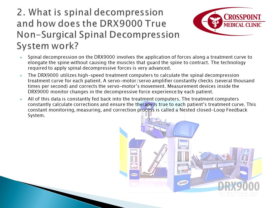 2. What is spinal decompression and how does the DRX9000 True Non-Surgical Spinal Decompression System work