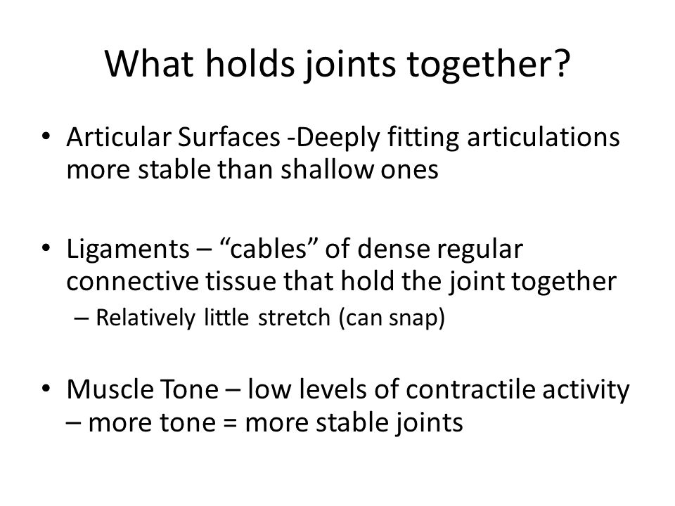What holds joints together