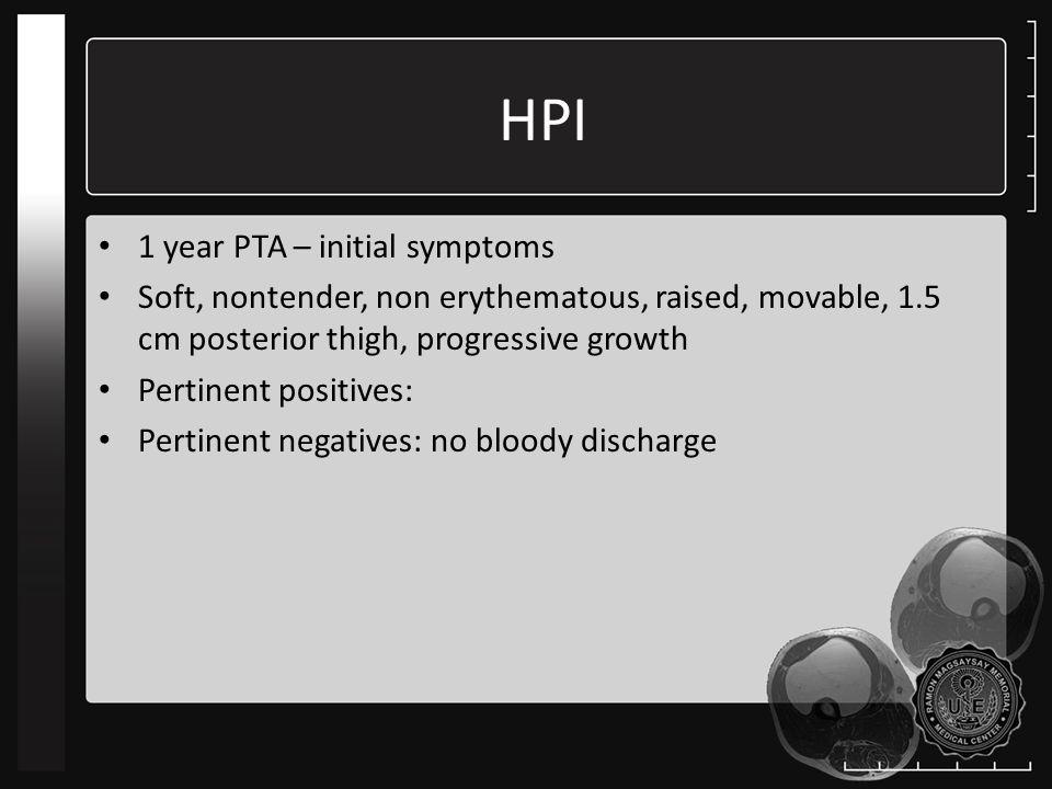 HPI 1 year PTA – initial symptoms