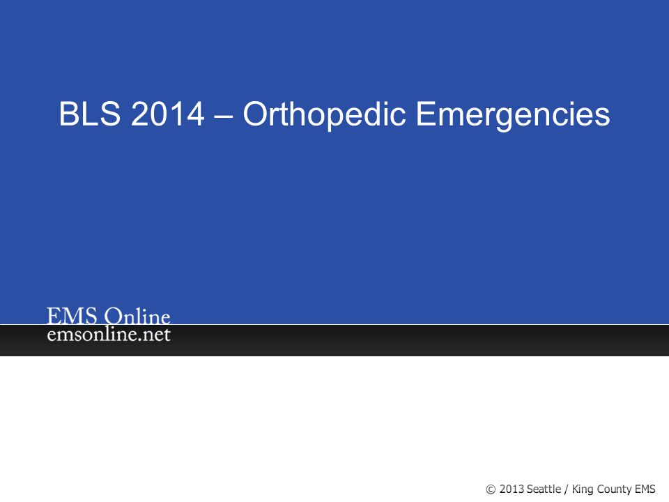 BLS 2014 – Orthopedic Emergencies
