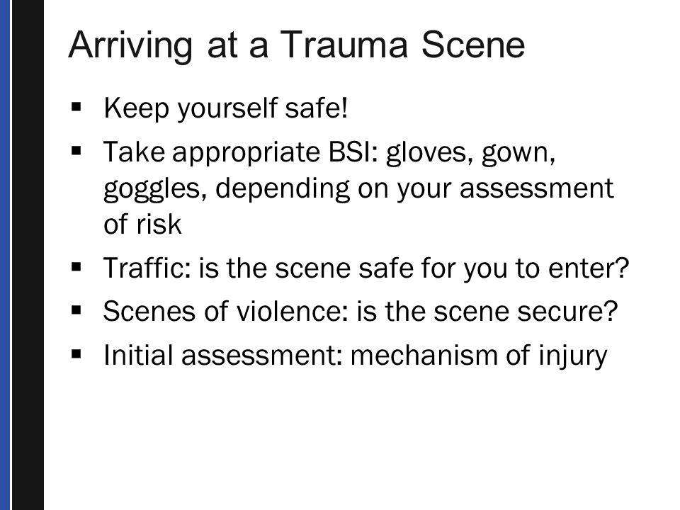 Arriving at a Trauma Scene