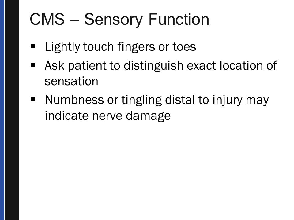 CMS – Sensory Function Lightly touch fingers or toes