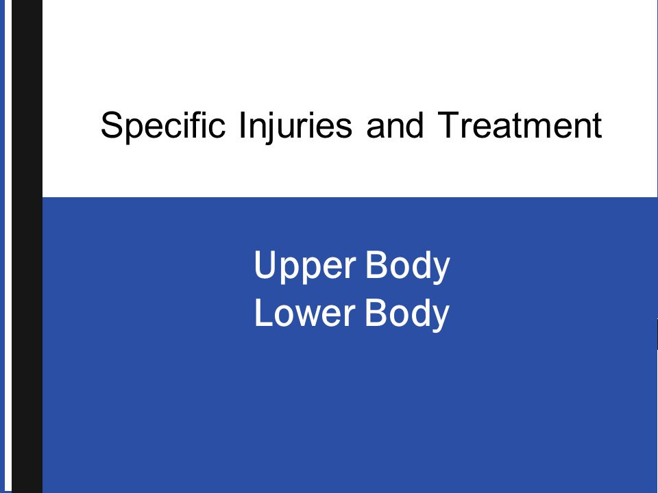 Specific Injuries and Treatment