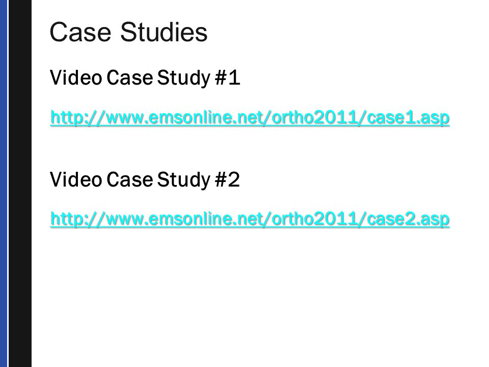 Case Studies Video Case Study #1 Video Case Study #2