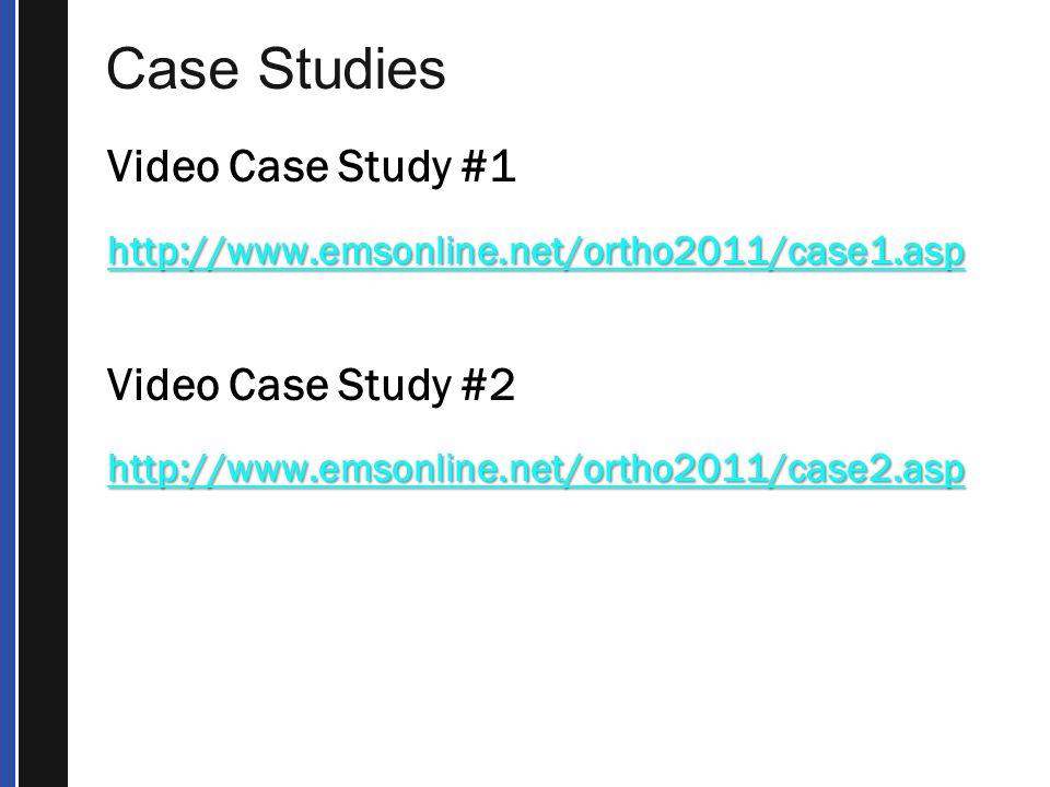 Case Studies Video Case Study #1 Video Case Study #2