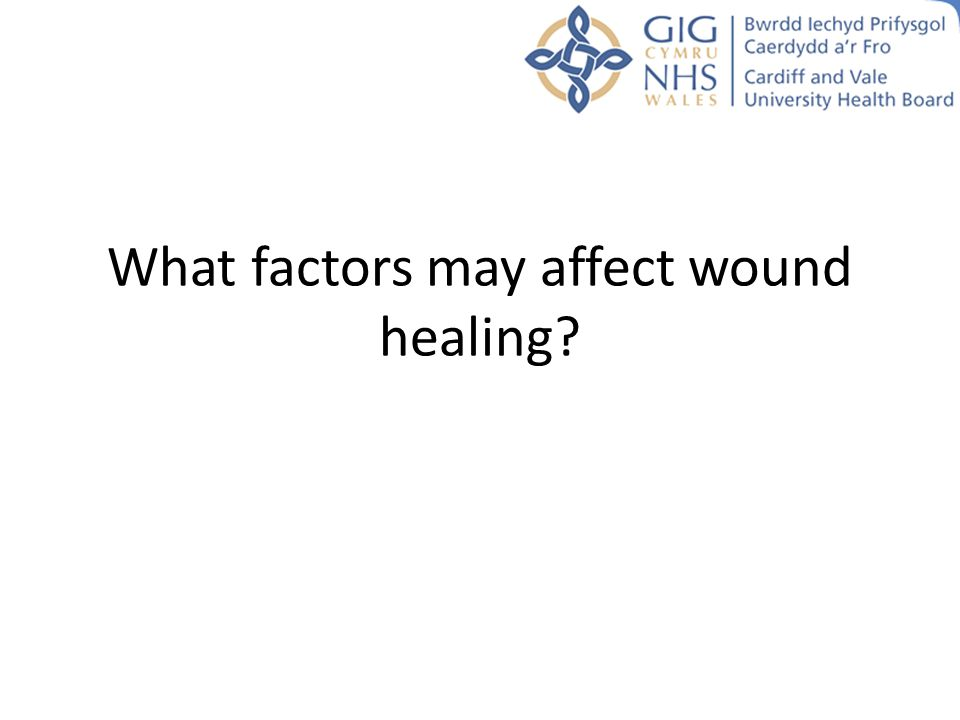 What factors may affect wound healing