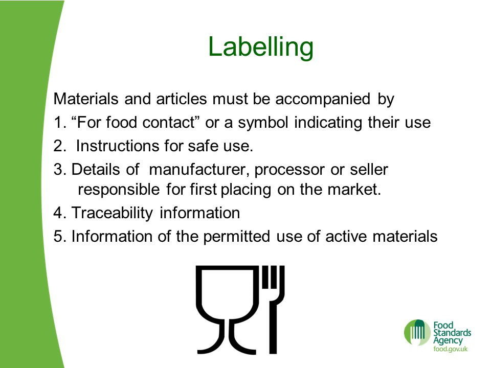 Labelling Materials and articles must be accompanied by