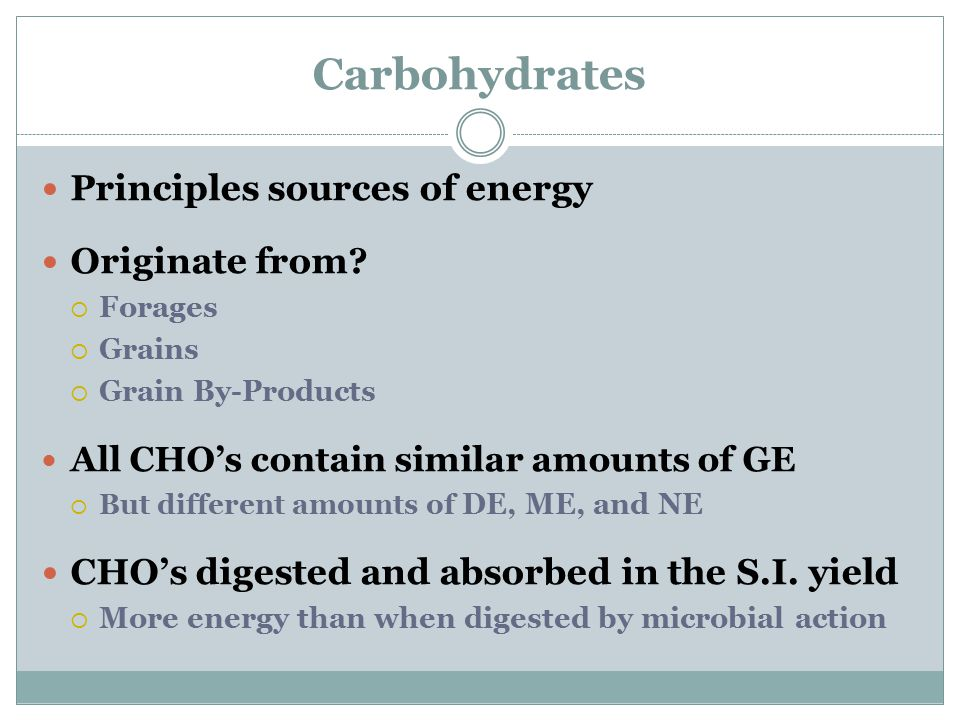 Carbohydrates Principles sources of energy Originate from