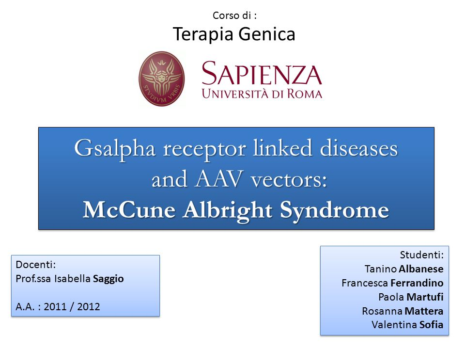 Corso di : Terapia Genica. Gsalpha receptor linked diseases and AAV vectors: McCune Albright Syndrome.