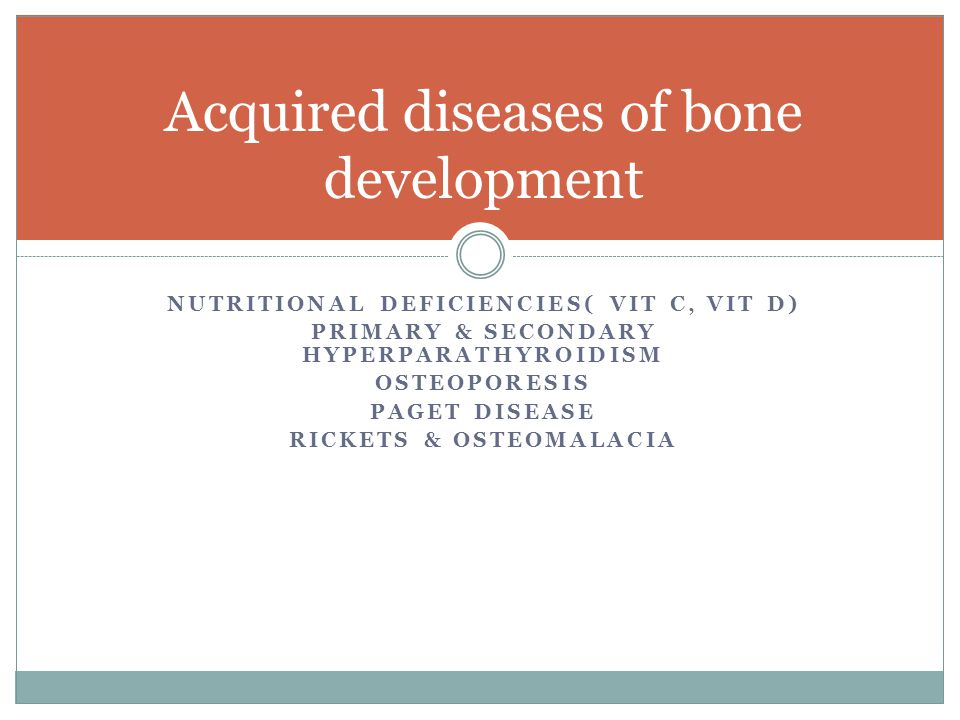 Acquired diseases of bone development