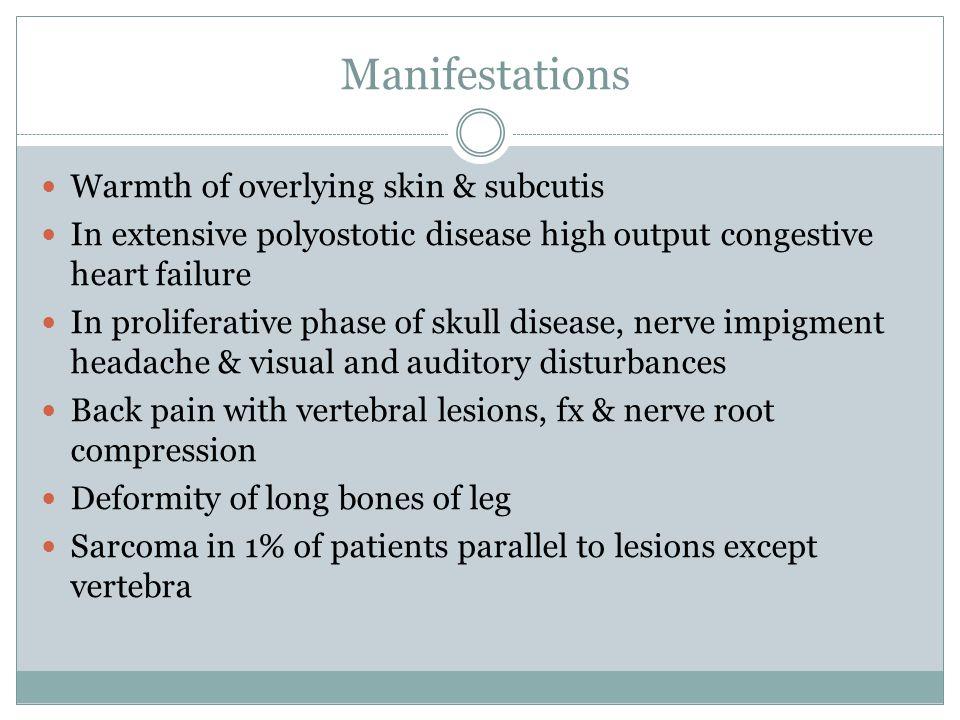 Manifestations Warmth of overlying skin & subcutis