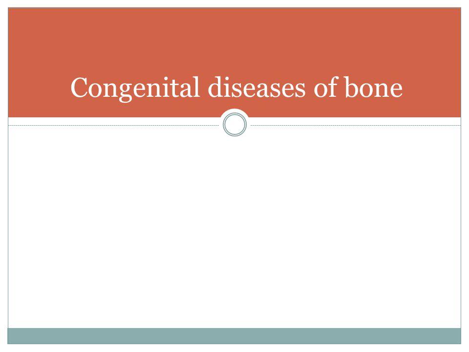 Congenital diseases of bone