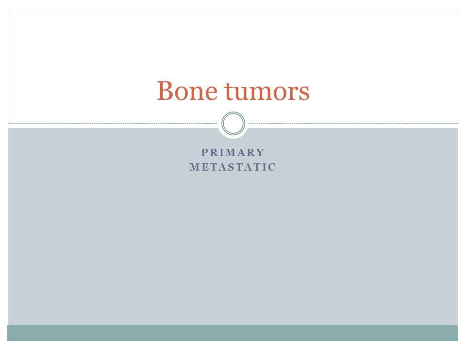 Bone tumors Primary metastatic
