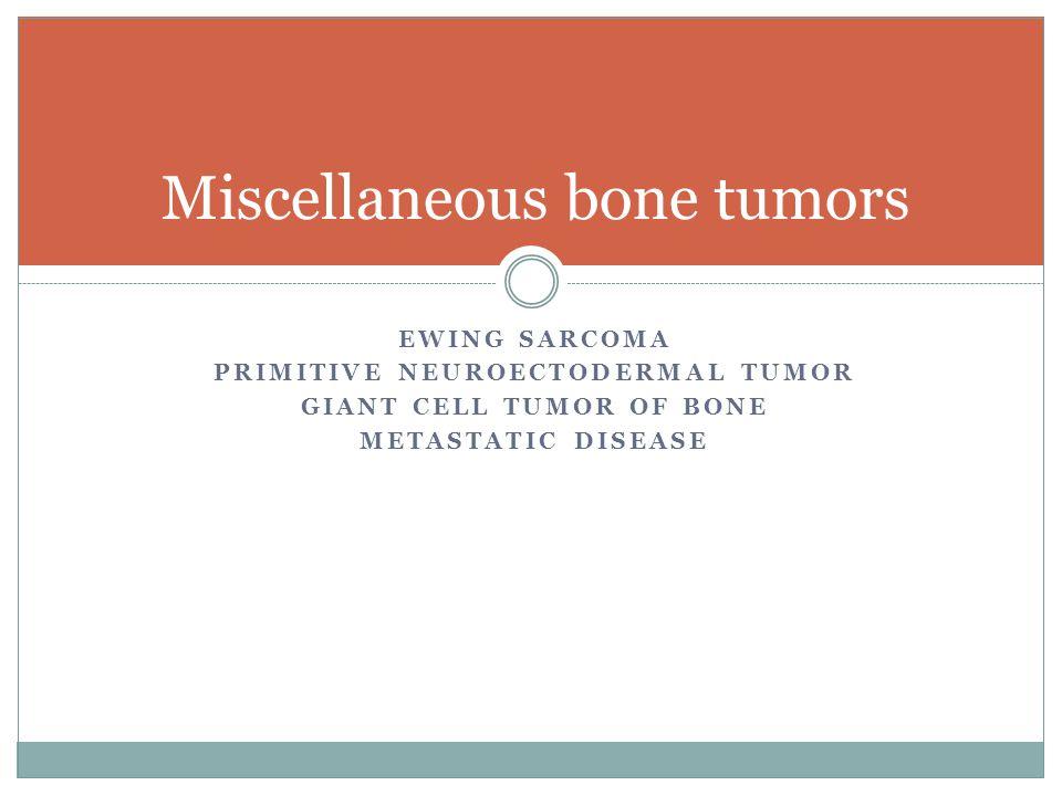Miscellaneous bone tumors