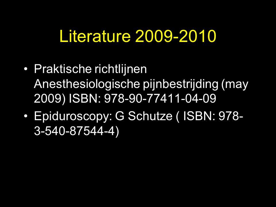 Literature 2009-2010 Praktische richtlijnen Anesthesiologische pijnbestrijding (may 2009) ISBN: 978-90-77411-04-09.