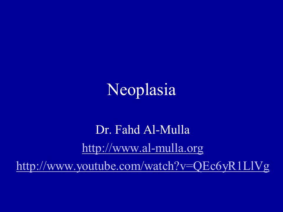 Neoplasia Dr. Fahd Al-Mulla http://www.al-mulla.org