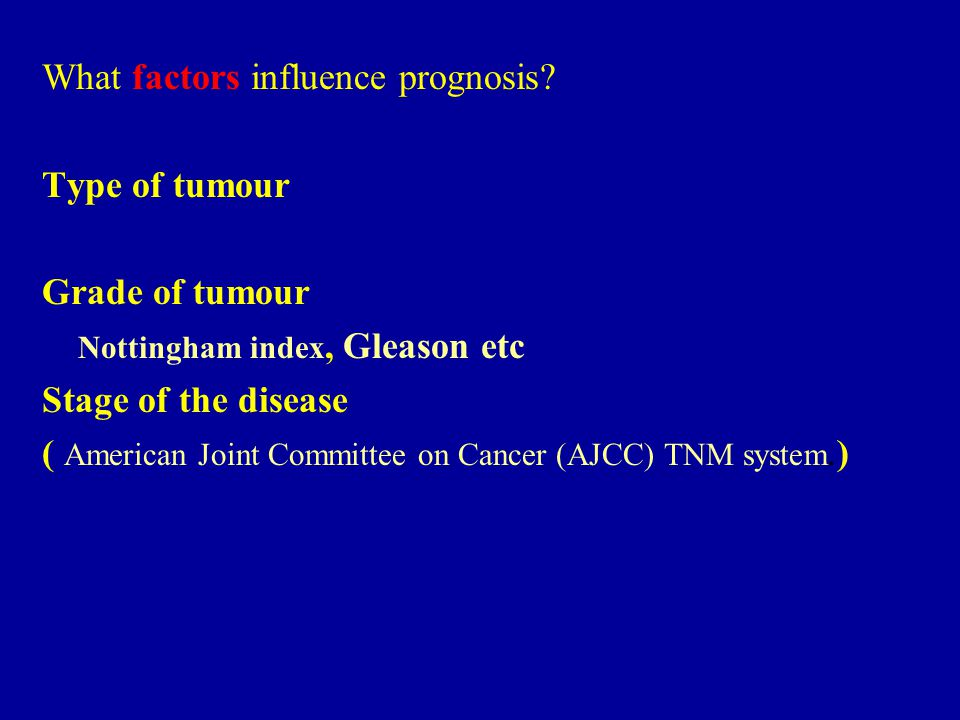 What factors influence prognosis