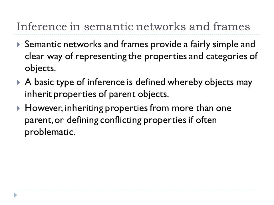 Inference in semantic networks and frames