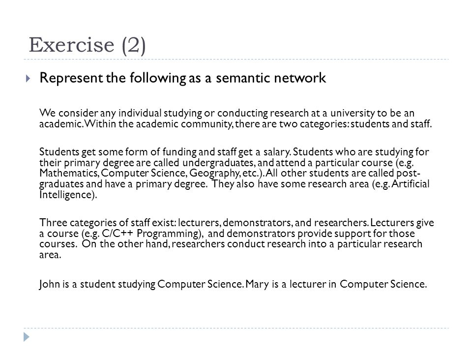 Exercise (2) Represent the following as a semantic network