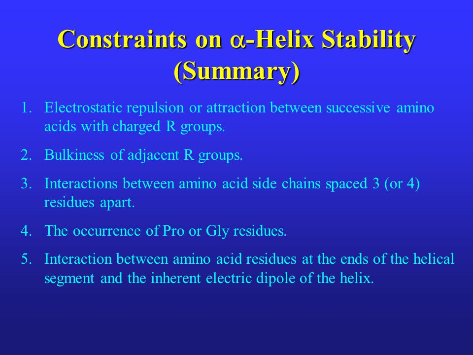 Constraints on -Helix Stability (Summary)