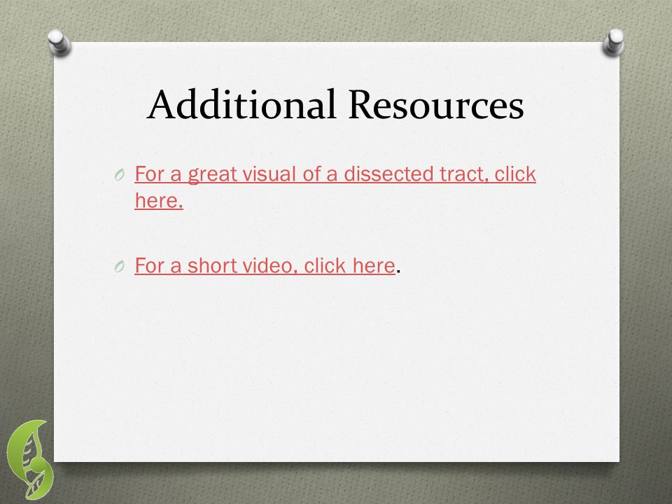 Additional Resources For a great visual of a dissected tract, click here.