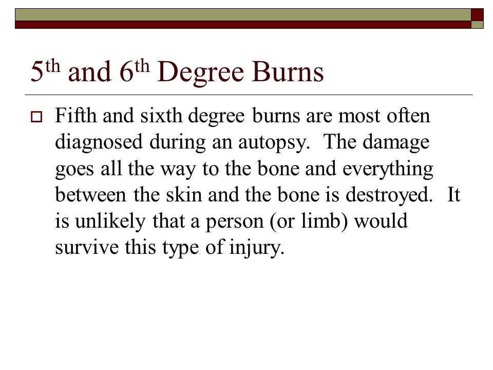 5th and 6th Degree Burns