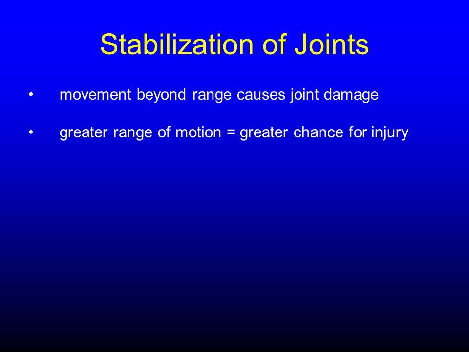 Stabilization of Joints