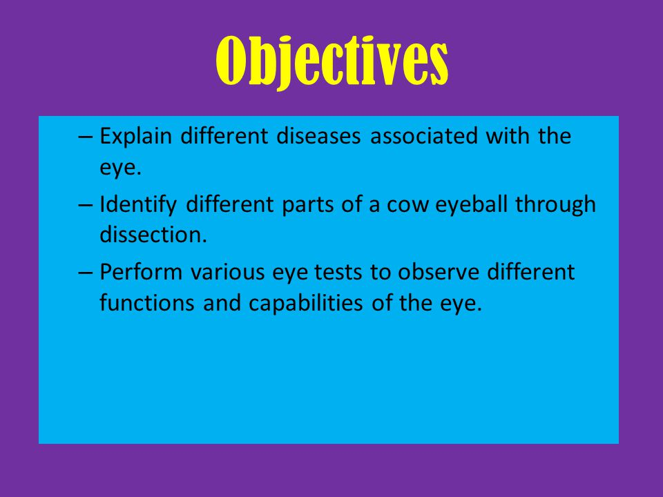 Objectives Explain different diseases associated with the eye.