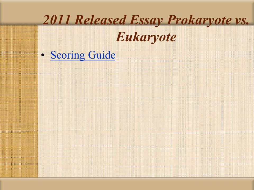 2011 Released Essay Prokaryote vs. Eukaryote