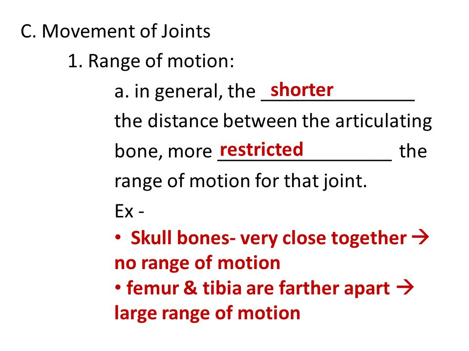 C. Movement of Joints 1. Range of motion: a